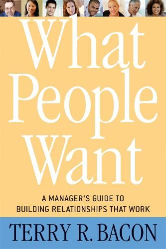 9781857885750: What People Want: A Manager's Guide to Building Relationships That Work