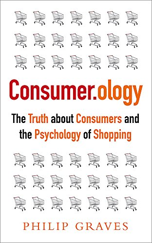 9781857885767: Consumerology: The Truth about Consumers and the Psychology of Shopping
