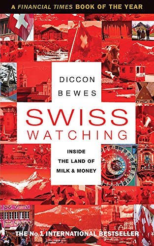 9781857885873: Swiss Watching: Inside the Land of Milk and Money