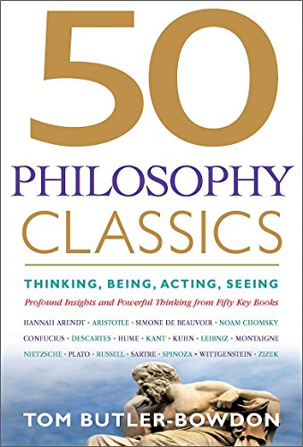 9781857885965: 50 Philosophy Classics: Thinking, Being, Acting, Seeing, Profound Insights and Powerful Thinking from Fifty Key Books (50 Classics)