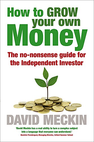 9781857886146: How to Grow Your Own Money: The no-nonsense guide for the Independent Investor