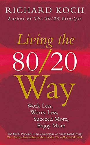 9781857886184: Living the 80/20 Way: Work Less, Worry Less, Succeed More, Enjoy More