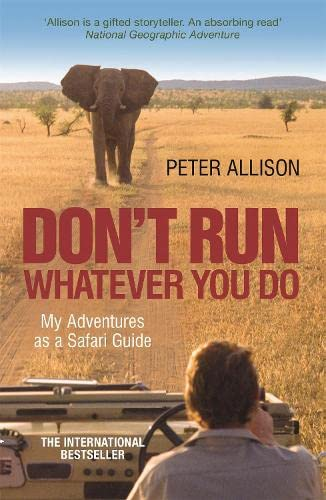 9781857886450: Don't Run What Ever You Do: My Adventures as a Safari Guide