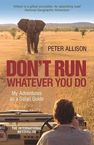 9781857886450: DON'T RUN, Whatever You Do: My Adventures as a Safari Guide