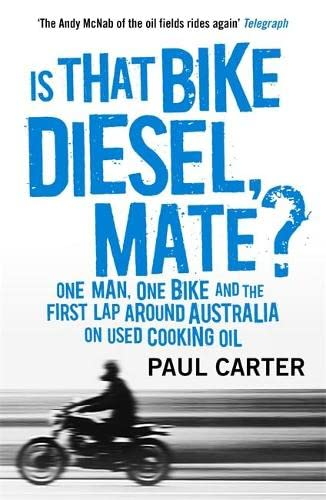 9781857886535: Is that Bike Diesel, Mate?: One Man, One Bike, and the First Lap Around Australia on Used Cooking Oil [Idioma Inglés]