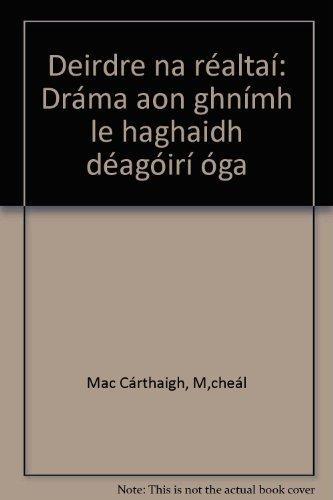 Deirdre na réaltaí: Dráma aon ghnímh le haghaidh déagóir&...
