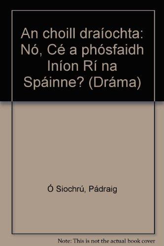 An choill draíochta: Nó, Cé a phósfaidh: Pßdraig Ë Siochr