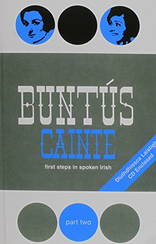 Buntus Cainte First Steps in Spoken Irish Part 2 (Irish Edition) (Paperback): Tomas O Domhallain