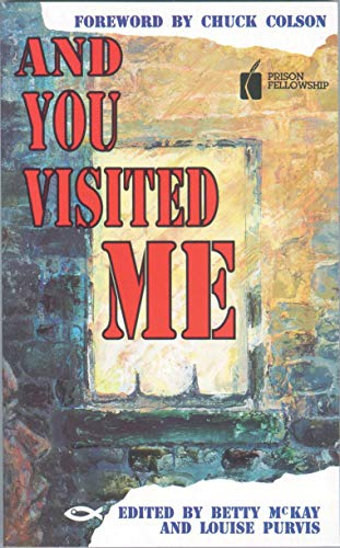 And You Visited Me: The Story of: Mckay, Betty (editor);