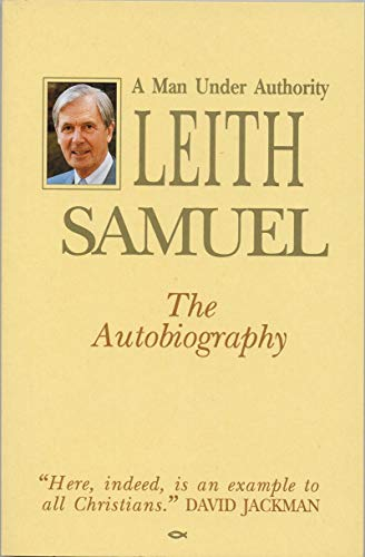 9781857920161: Leith Samuel - Man Under Authority (Biography)