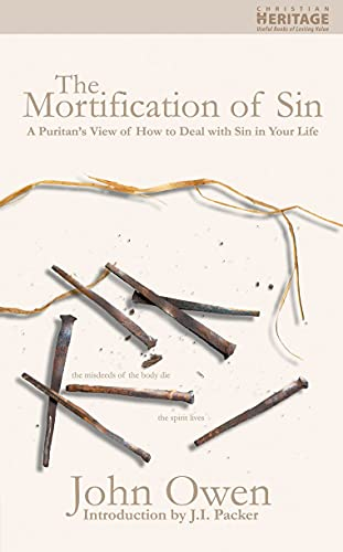 9781857921076: The Mortification of Sin: A Puritan's View of how to Deal with the Sin in Your Life