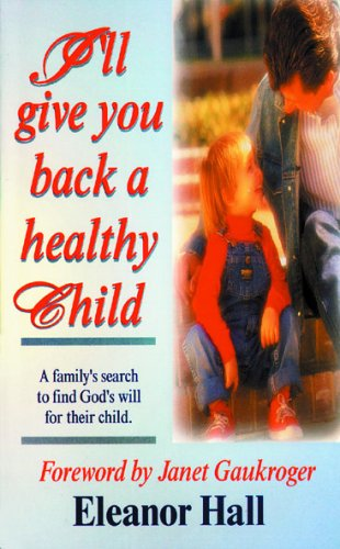 9781857921106: I'll Give You Back a Healthy Child