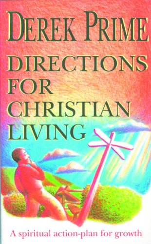 Directions Christian Living (9781857921113) by Christian Focus Publications; Derek Prime
