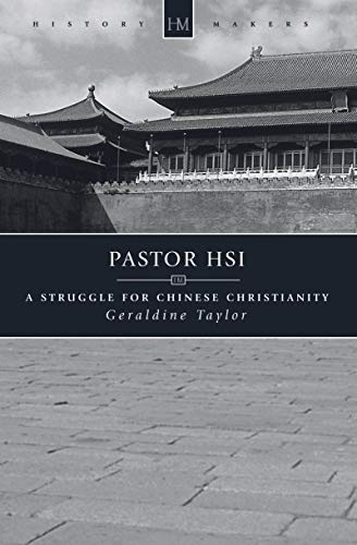 9781857921595: Pastor Hsi: A Struggle for Chinese Christianity (History Maker)