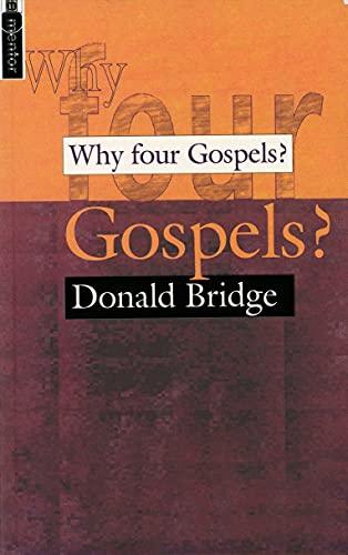 Why Four Gospels?: Bridge Doanld