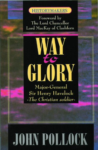 9781857922455: The Way to Glory: Major General Sir Henry Havelock (Historymakers)