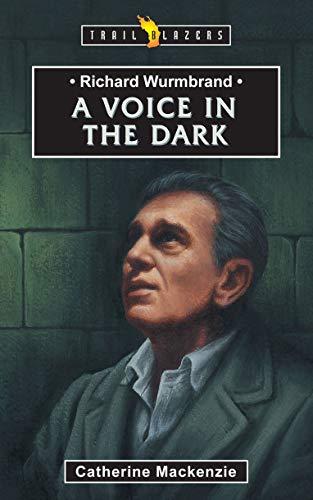 9781857922981: Richard Wurmbrand: A Voice in the Dark (Trail Blazers)