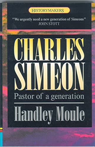 9781857923100: Charles Simeon: Pastor of a Generation (History Maker)
