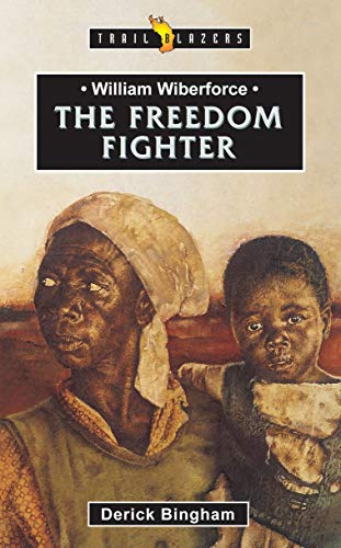 9781857923711: William Wilberforce: The Freedom Fighter (Trailblazers)