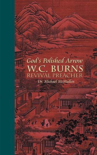 God's Polished Arrow: William Chalmers Burns: McMullen, Michael