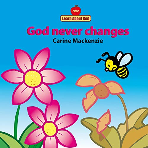 9781857924787: God Never Changes Board Book (Learn about God (Board Books))