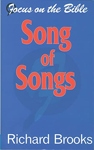 Song of Songs (Focus on the Bible): Richard Brooks