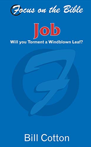 9781857925159: Job: Will you Torment a Windblown Leaf? (Focus on the Bible)