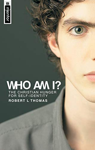 Who Am I?: The Christian Hunger for: Thomas, Robert L.