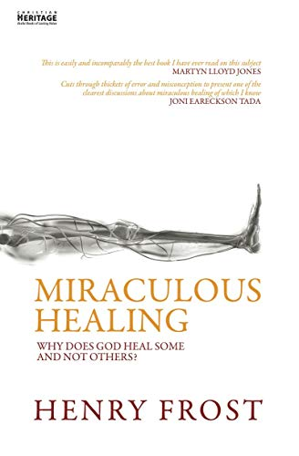 9781857925302: Miraculous Healing: Why does God heal some and not others?