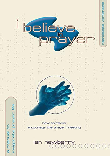 9781857925425: I Believe in Prayer: How to Revive and Encourage the Prayer meeting
