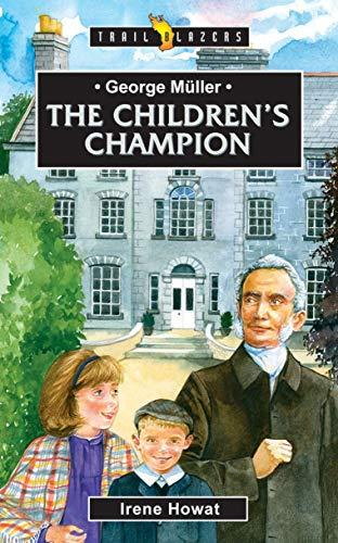 George Müller: The Children's Champion (Trailblazers): Irene Howat