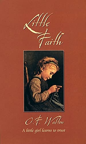 Little Faith: The Child of the Toy: WALTON, O. F.