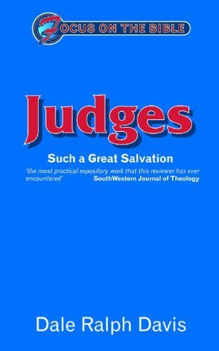 Focus on the Bible - Judges: Such a Great Salvation (Focus on the Bible Commentaries): DALE DAVIS R