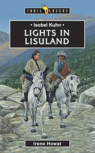 Isobel Kuhn: Lights in Lisu Land: Howat, Irene