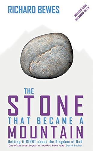 9781857927146: The Stone That Became a Mountain: Getting it Right about the Kingdom of God