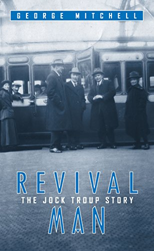 Revival Man: The Jock Troup S: George, Mitchell