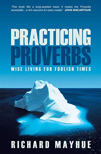 9781857927771: Practicing Proverbs: Wise Living for Foolish Times