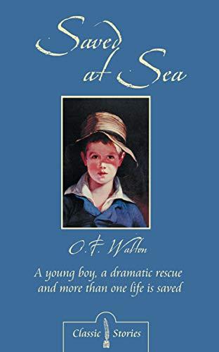 Saved at Sea : A Young Boy: O. F. Walton