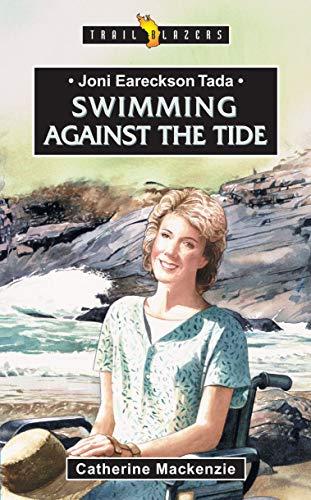 9781857928334: Joni Eareckson Tada: Swimming Against the Tide (Trailblazers)