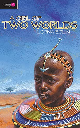 A Girl of Two Worlds (Flamingo Fiction 913s): Eglin, Lorna