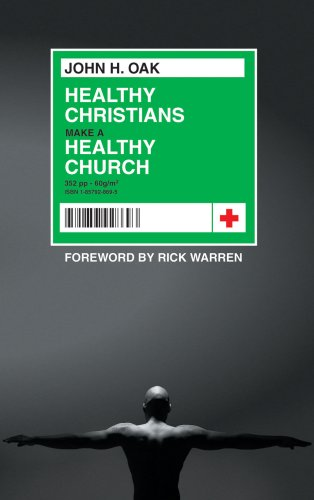 Healthy Christians Make a Healthy Church : OAK, John H.