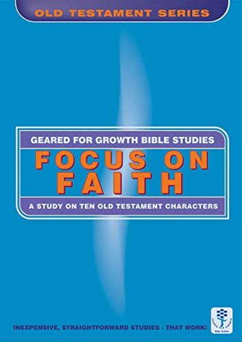 9781857928907: Focus on Faith: A Study on Ten Old Testament Characters (Geared for Growth)