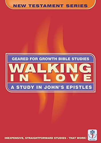 9781857928914: Walking in Love: A Study in John's Epistles (Geared for Growth)