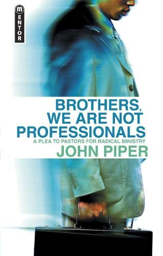 9781857928938: Brothers, We Are Not Professionals: A Plea to Pastors for the Radical Ministry