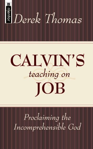 9781857929225: Calvin's Teaching on Job: Proclaiming the Incomprehensible God