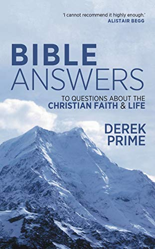 Bible Answers: Questions About the Christian Faith & Life (1857929349) by Prime, Derek