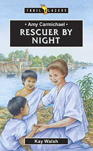9781857929461: Amy Carmichael: Rescuer By Night (Trail Blazers)