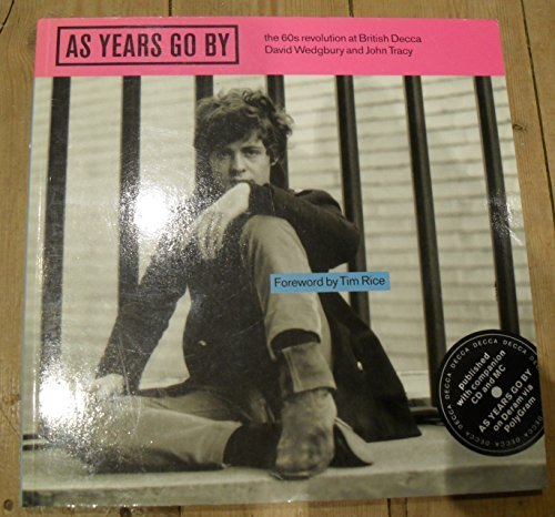 9781857930078: As Years Go by: The 60s Revolution at British Decca