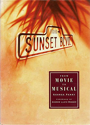 Sunset Boulevard From Movie to Musical: Perry, George