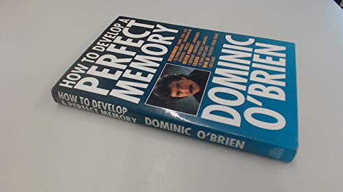 How to Develop a Perfect Memory: O'Brien, Dominic
